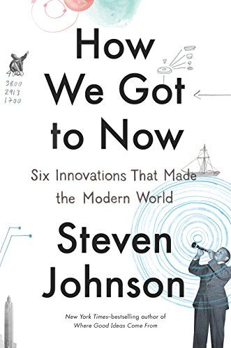 164 best science in literature images on pinterest bangs fiction how we got to now six innovations that made the modern world by steven johnson fandeluxe