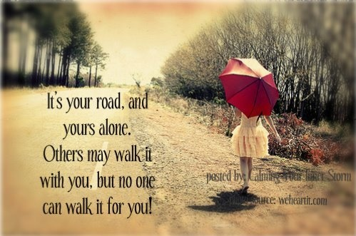 It's your life: Life Quotes, Dont Forget, The Roads, Don'T Forget, Bible Quotes, Faith, Life Inspiration, Red Umbrellas, Inspiration Quotes