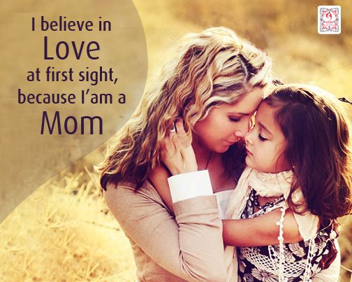 I believe in love at first sight,because I am a Mom!! Share if you agree!! #mother #mom #baby #daughter #Child #boy