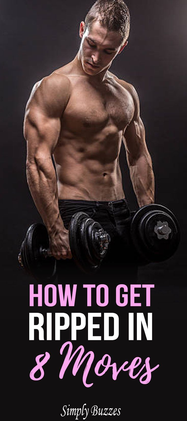 How To Get Ripped In 8 Moves Fitness Get Ripped Get Ripped Fast
