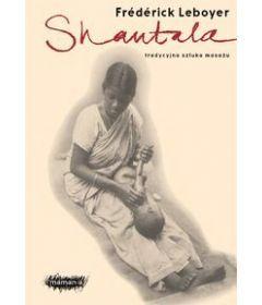 Shantala. Tradycyjna sztuka masażu