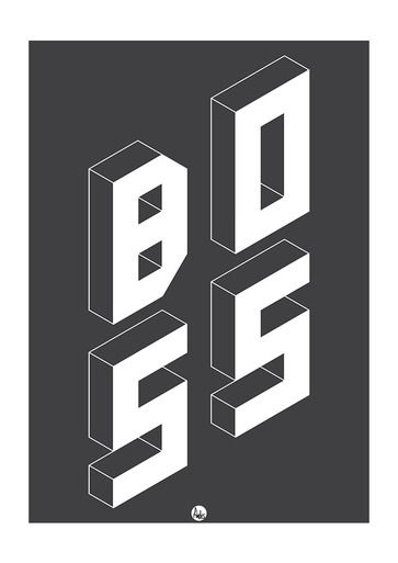 BOSS Art Print By Fimbis Available from East End Prints  #geometric #typography #monochrome #3d #wallart #interiors #framed #homedecor #interiordesign #style #lettering #boss #bosswoman #bosslady #wife #marriage #life