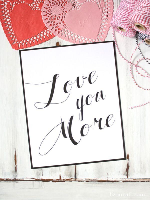 Love you More Free Valentine's printables.  2 color options. - lizoncall.com #valentines #freeprintable