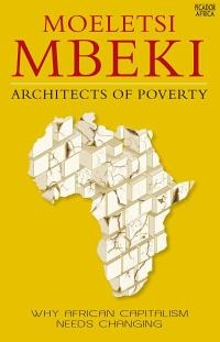 Architects of Poverty by Moeletsi Mbeki: Suggested by the WSJ --The Best Books About Today's South Africa