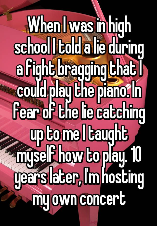 """""""When I was in high school I told a lie during a fight bragging that I could play the piano. In fear of the lie catching up to me I taught myself how to play. 10 years later, I'm hosting my own concert"""""""
