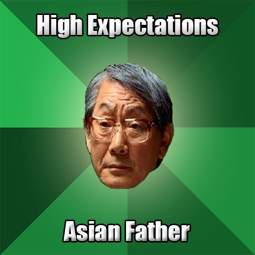 A funny app based on the famous Internet Meme, High Expectations Asian Father. It's based on cliches about a smothering parent that wishes his son to excel in academics and will constantly remind him about it.    This parent will stop at nothing to make his son become successful. #9gag #advice #asian #comedy #expectations #father #fun #funny #high #laugh #meme