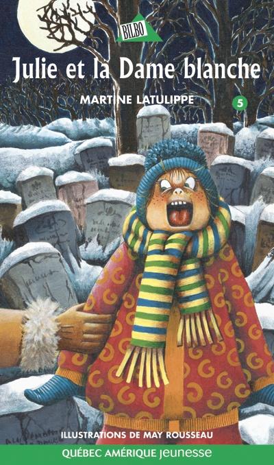 Julie et la Dame blanche - série Julie 5, Martine Latulippe, illust. May Rousseau, Québec-Amérique jeunesse- 80 p. - Pour une ratée, c'est une ratée! Au lieu de raisonner Julie, son oncle ethnologue alimente ses lubies! En janvier, dans un cimetière, alors qu'il fait nuit! C'est dans cet endroit terrifiant qu'il lui racontera la légende de la dame blanche, qui hantait autrefois les chutes Montmorency. Gageons que la mère de Julie sera contente d'apprendre ça... (légende)