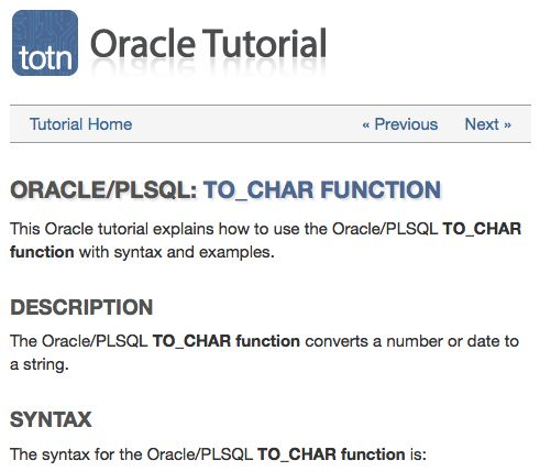 Need to convert a number or date to a string value in Oracle? Try the TO_CHAR function.
