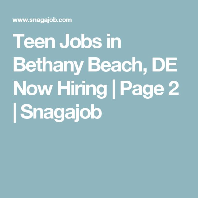 Teen Jobs in Bethany Beach, DE Now Hiring | Page 2 | Snagajob