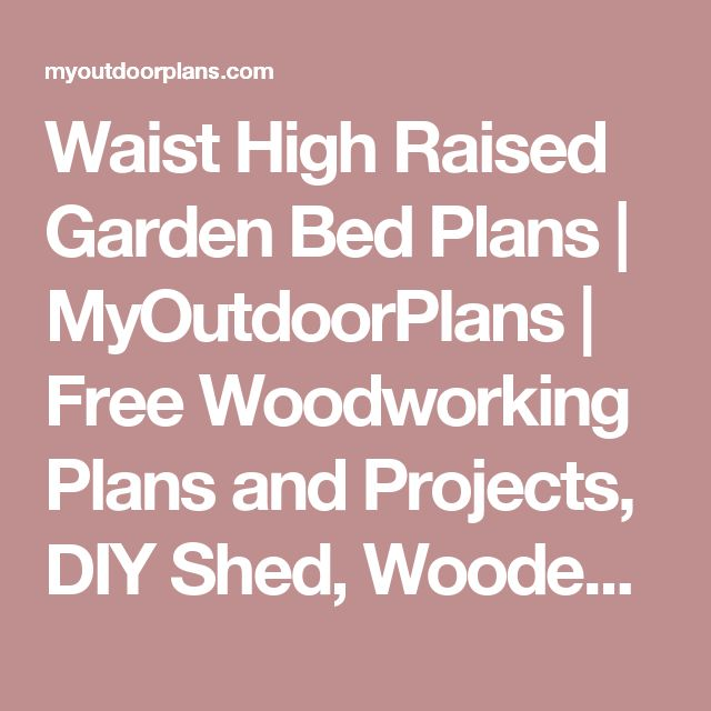 1000 Ideas About Raised Garden Bed Plans On Pinterest