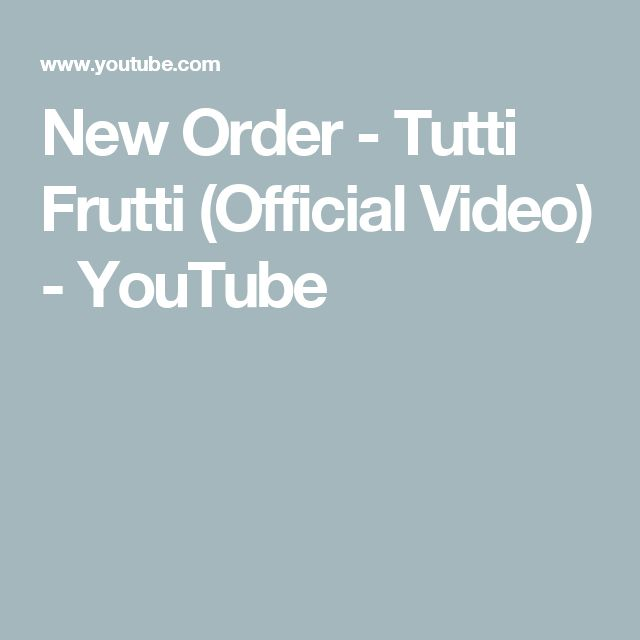 New Order - Tutti Frutti (Official Video) - YouTube