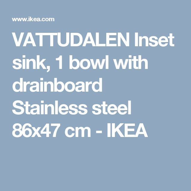 VATTUDALEN Inset sink, 1 bowl with drainboard Stainless steel 86x47 cm  - IKEA