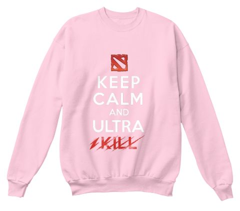 Keep Calm And Ultra Kill Pale Pink  T-Shirt Front