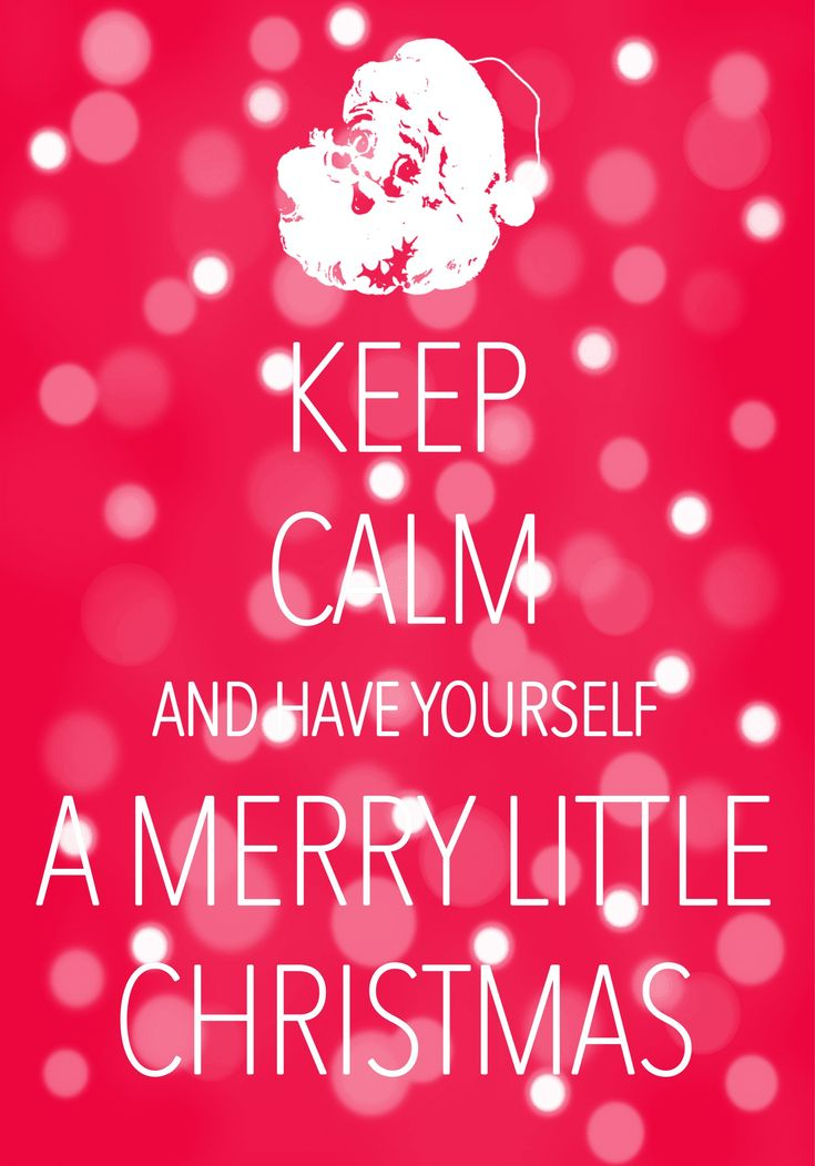 keep calm and have yourself a merry little Christmas / Created with Keep Calm and Carry On for iOS #keepcalm #Christmas #SantaClaus