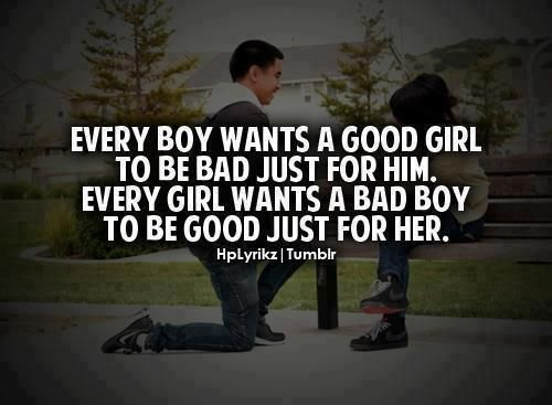 Love quote; Bad boys and good girls.