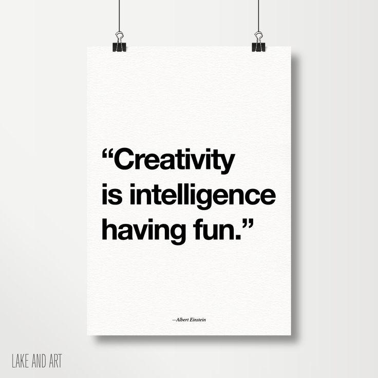 Creativity is intelligence having fun - Albert Einstein, Black And White, Wall Decor, Wall Print, Art Print, Quote Poster Print - lap-57 by lakeandart on Etsy