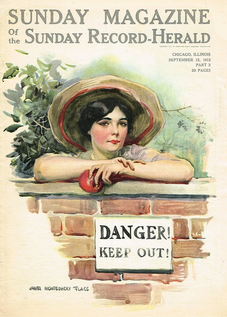"""""""Danger! Keep out!""""    James Montgomery Flagg cover for the Sunday Magazine of the Sunday Record-Herald (in Chicago Illinois) Sept 1912"""
