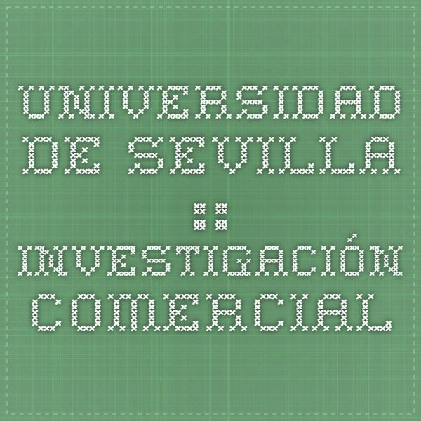 Universidad de Sevilla :: Investigación Comercial