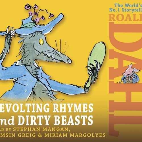 Roald Dahl: Revolting Rhymes \u0026 Dirty Beasts read by Miriam Margoyles, Stephen Mangan \u0026 Tamsin Greig by Penguin Books UK | Free Listening on SoundCloud