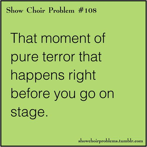 Happened a few times... But that all goes away one you get on stage:)
