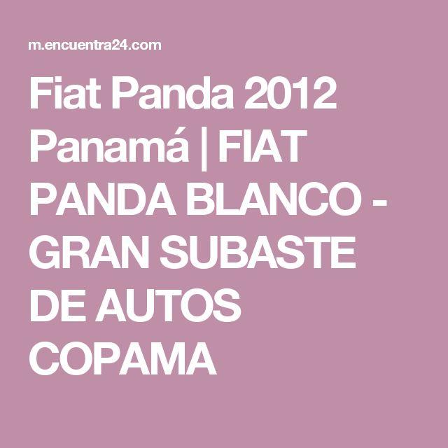 Fiat Panda 2012 Panamá | FIAT PANDA BLANCO - GRAN SUBASTE DE AUTOS COPAMA