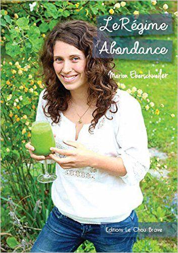 Amazon.fr - Le Régime d'Abondance - Marion Eberschweiler - Livres