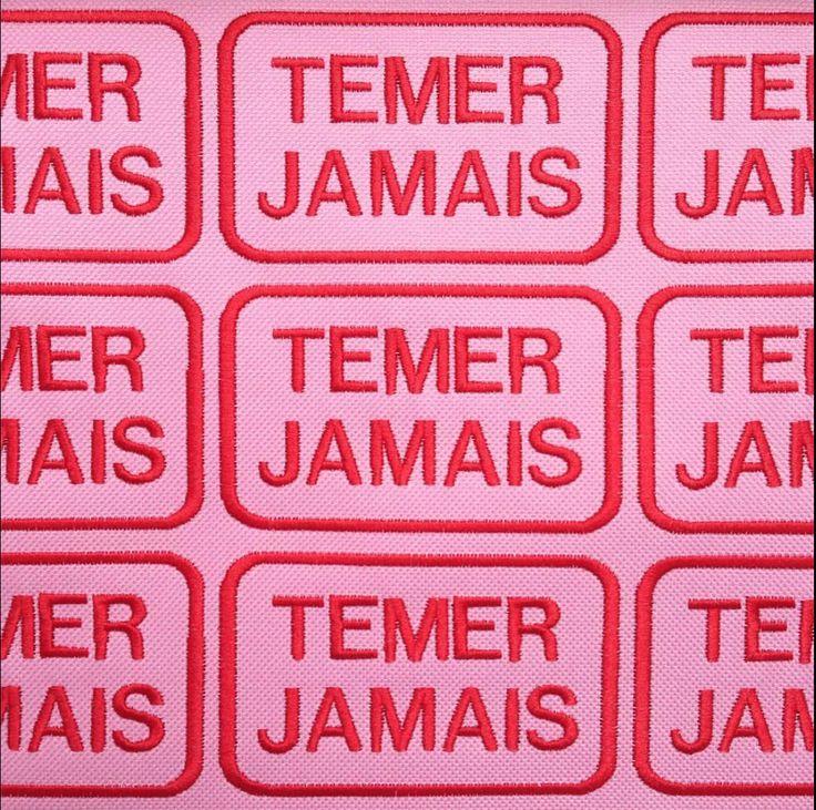 Patches TEMER JAMAIS disponíveis na manifestação POR TODAS ELAS na Av. Paulista em São Paulo.   https://www.facebook.com/1550363915279996/photos/pb.1550363915279996.-2207520000.1471053256./1610699819246405/?type=3&theater