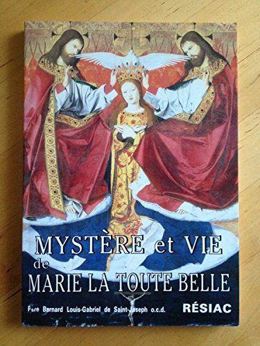 #religion : Mystère et vie de la Marie la toute belle de Bernard Louis-Gabriel de Saint Joseph. Résiac, 1990. 180 pp. brochées.