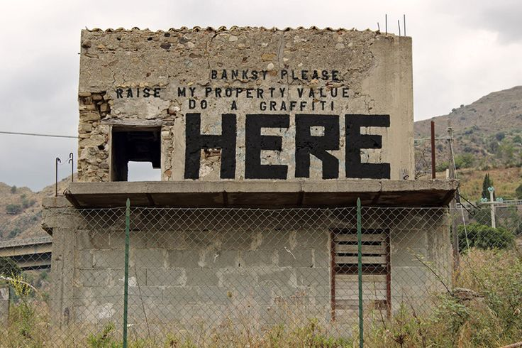 BANKSY please raise my property value, do a graffiti here