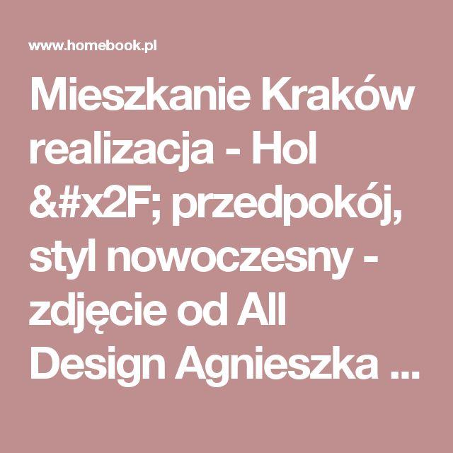 Mieszkanie Kraków realizacja - Hol / przedpokój, styl nowoczesny - zdjęcie od All Design Agnieszka Lorenc