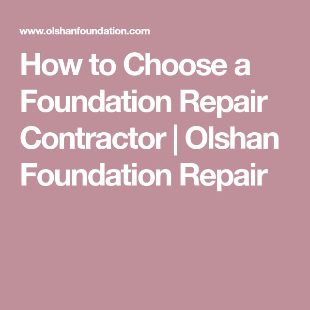 How to Choose a Foundation Repair Contractor | Olshan Foundation Repair