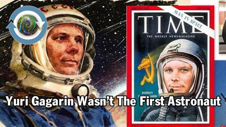 Yuri Gagarin Wasn't The First Astronaut