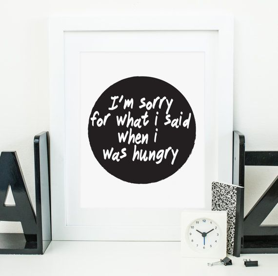 Printable Art I M Sorry For What Said When Was Hungry In Black Circle And White Print Typography Dorm Decor Gallery Wall