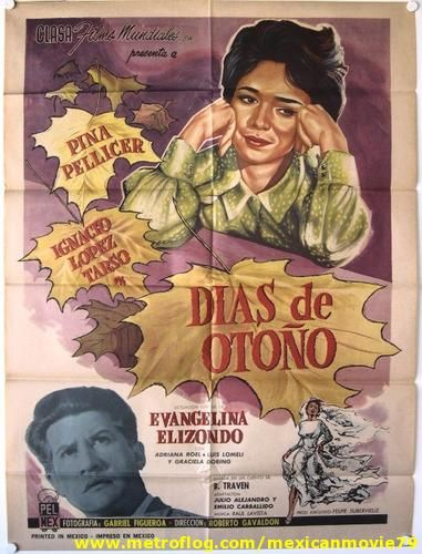 Autumn Days (Dias de Otono) (1963) Stars: Pina Pellicer, Ignacio López Tarso, Adriana Roel ~  Director: Roberto Gavaldón