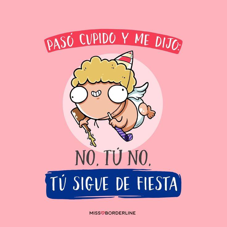 """Pasó Cupido y me dijo """"Tu no, tu sigue de fiesta!"""". #humor #funny #divertidos #chistes #cupido #missborderline"""
