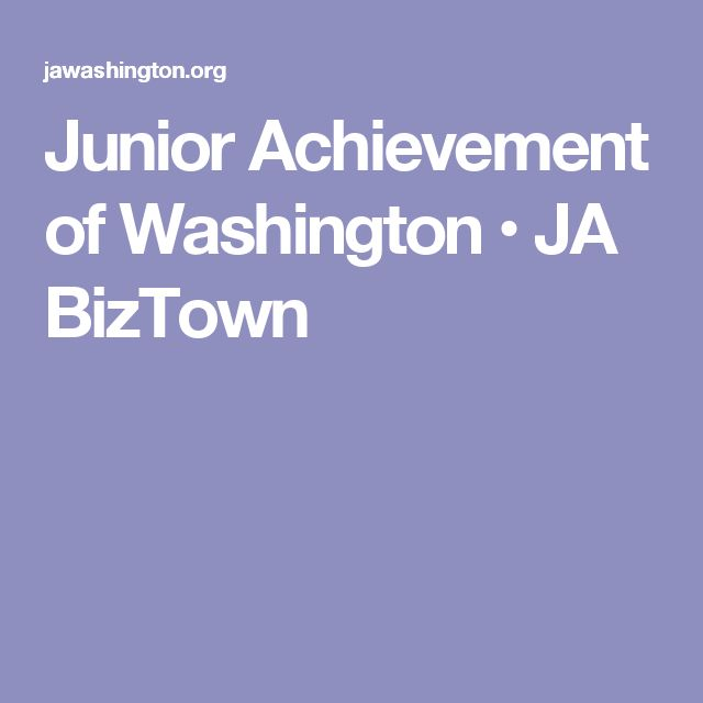 Junior Achievement of Washington • JA BizTown