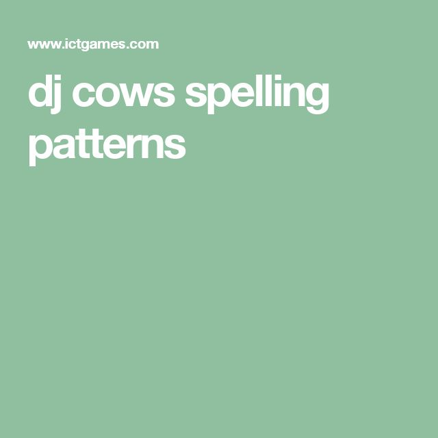 dj cows spelling patterns