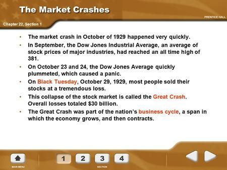 The Market Crashes The market crash in October of 1929 happened very quickly. In September, the Dow Jones Industrial Average, an average of stock prices.