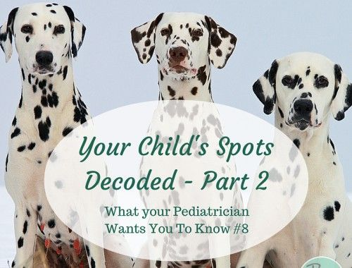 Your Childs Spots Decoded Part Two