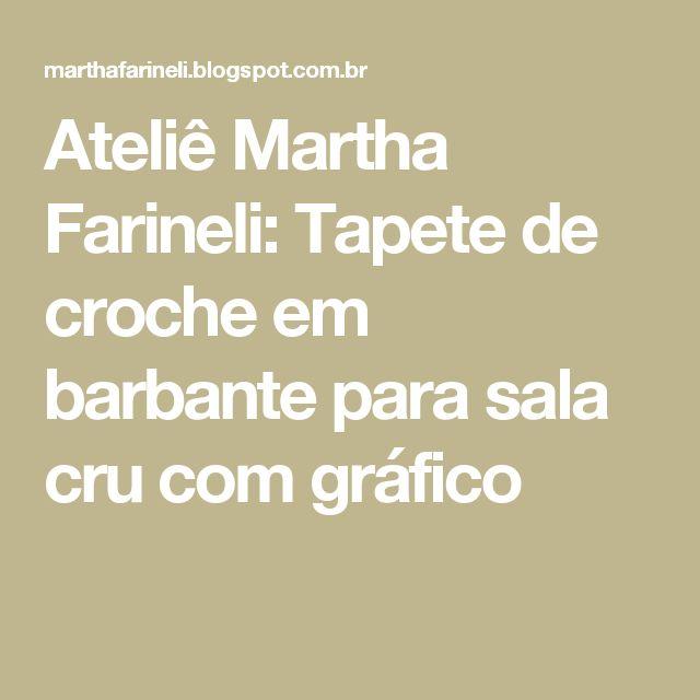 Ateliê Martha Farineli: Tapete de croche em barbante para sala cru com gráfico
