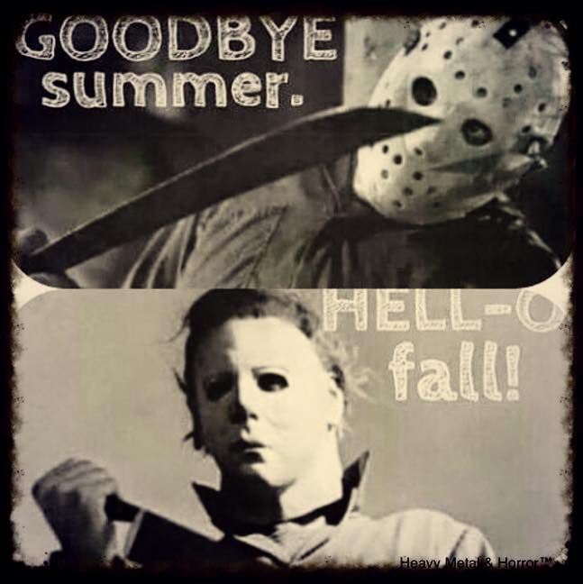 Goodbye summer, hell-o fall! Jason Voorhees and Michael Myers