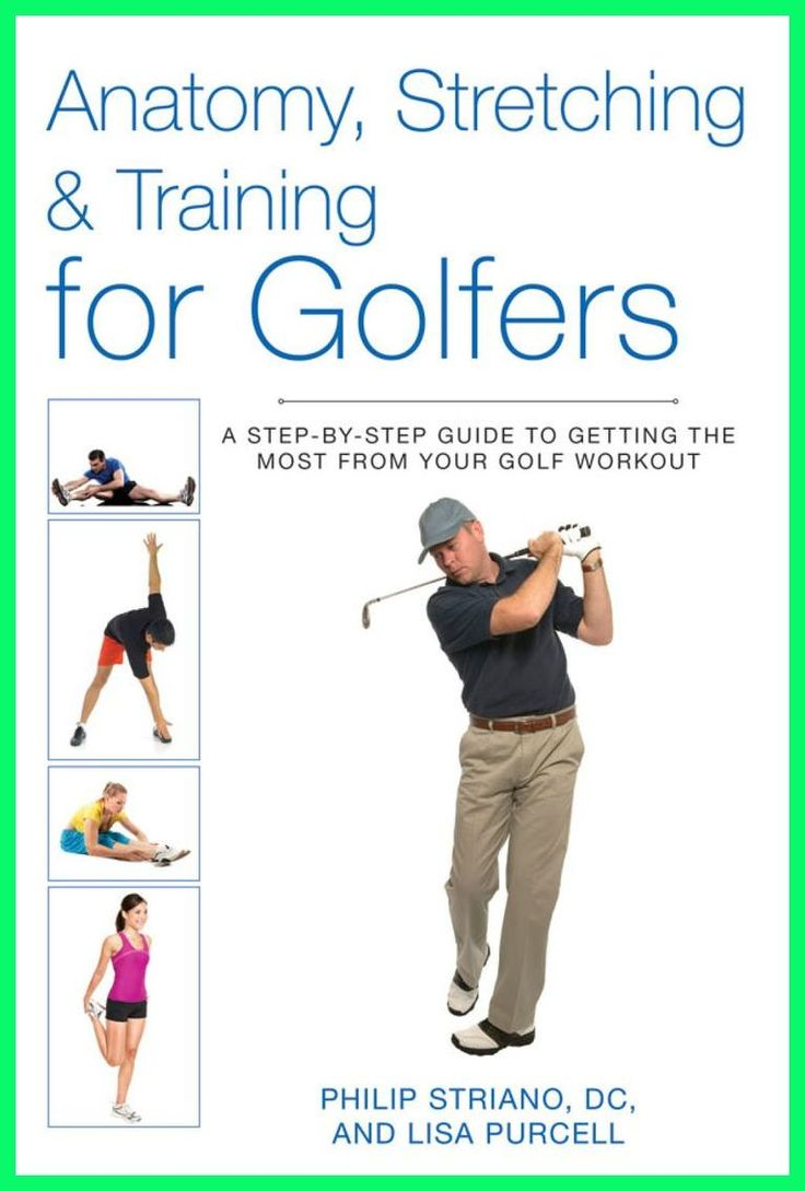 Anatomy Stretching Training For Golfers Ebook Improve Golf Swing Dos And Don Ts Of G Golf Exercises Golfer Golf Lessons