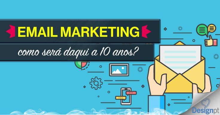 Email marketing: como será daqui a 10 anos? http://designportugal.net/email-marketing-como-sera-daqui-a-10-anos/