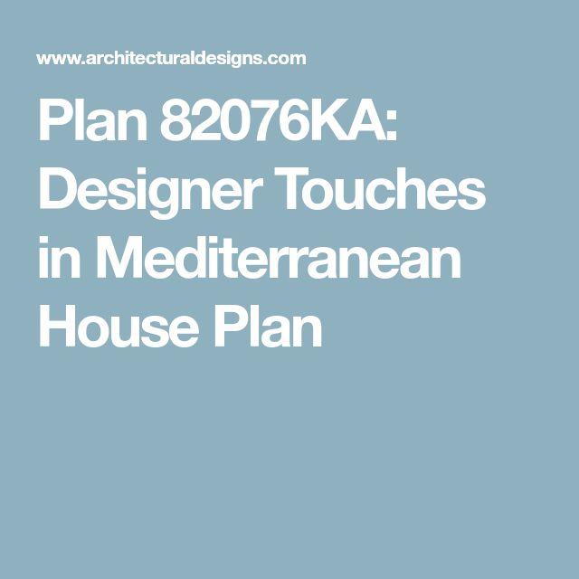 Plan 82076KA: Designer Touches in Mediterranean House Plan