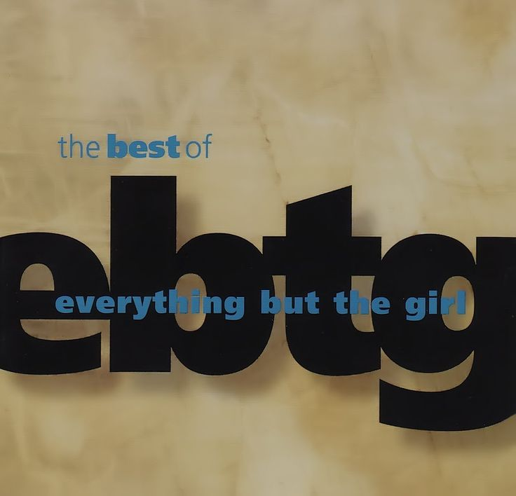 Everything But The Girl - The Best of EBTG [Full Album]. I don't like the Todd terry remixes, but if you do, Amazon has this.