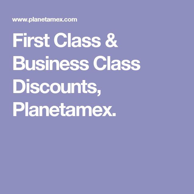First Class & Business Class Discounts, Planetamex.