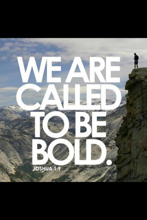 My favorite verse, Joshua 1:9, simplified and displayed beautifully. // We are called to be bold.
