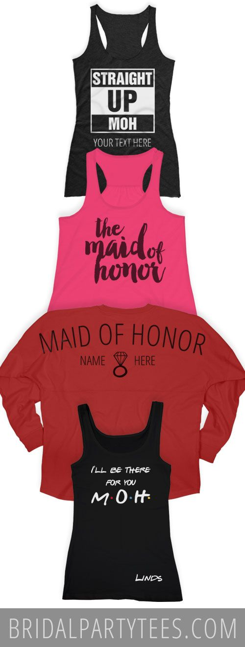 Make your bestie feel as significant and as important as she truly is with a custom maid of honor shirt! #moh