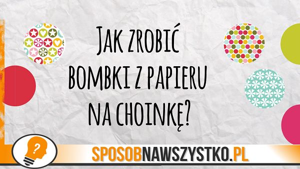 Jak zrobić bombki z papieru na choinkę? - # #Bombki #BożeNarodzenie #Bożenarodzenieozdoby #Dekoracjebożonarodzeniowe #Filmy #jakzrobićozdobynachoinkę #Origami #Ozdoby #Ozdobyzpapieru #Papier #Święta #Zróbtosam