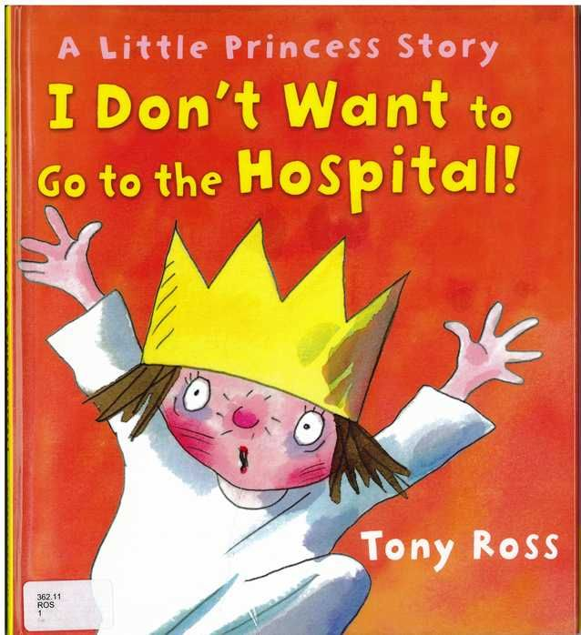 a little princess story i donu0027t want to go to the hospital by